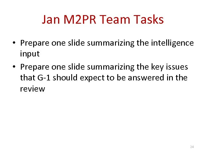 Jan M 2 PR Team Tasks • Prepare one slide summarizing the intelligence input