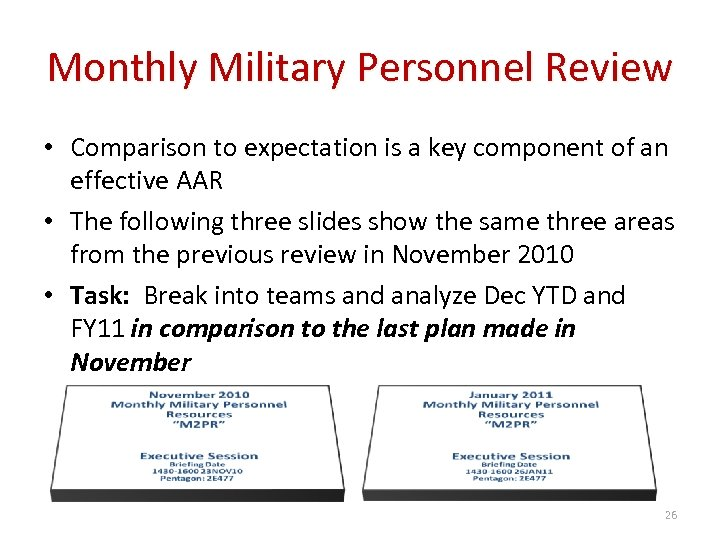 Monthly Military Personnel Review • Comparison to expectation is a key component of an