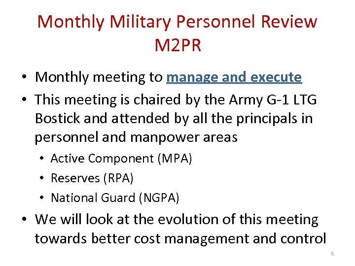 Monthly Military Personnel Review M 2 PR • Monthly meeting to manage and execute