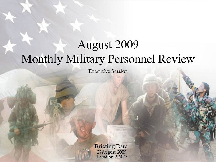 August 2009 Monthly Military Personnel Review Executive Session Briefing Date 27 August 2009 Location