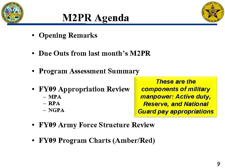 M 2 PR Agenda • Opening Remarks • Due Outs from last month's M