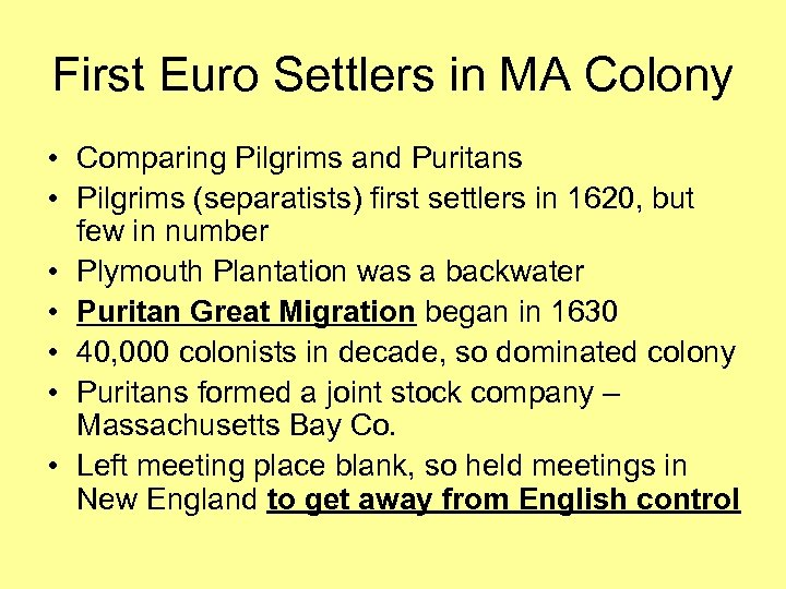 First Euro Settlers in MA Colony • Comparing Pilgrims and Puritans • Pilgrims (separatists)