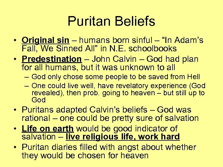 "Puritan Beliefs • Original sin – humans born sinful – ""In Adam's Fall, We"