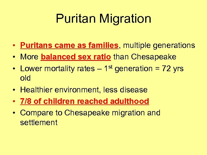 Puritan Migration • Puritans came as families, multiple generations • More balanced sex ratio