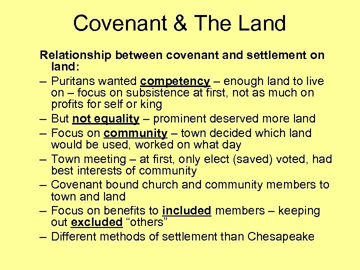 Covenant & The Land Relationship between covenant and settlement on land: – Puritans wanted