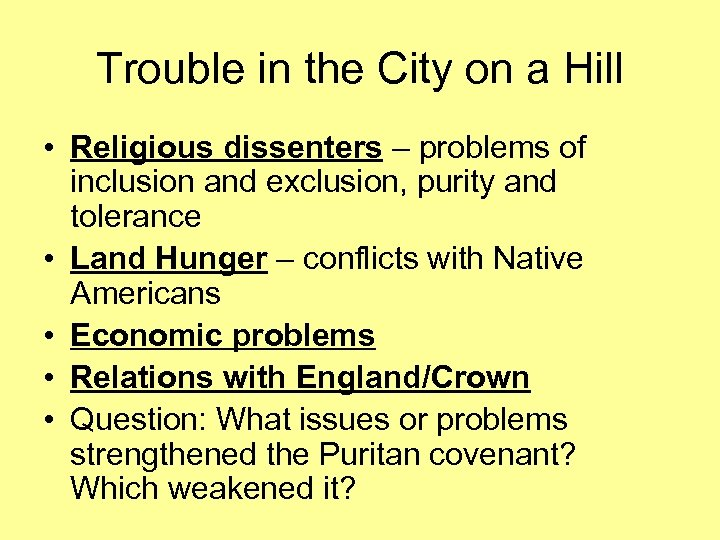 Trouble in the City on a Hill • Religious dissenters – problems of inclusion