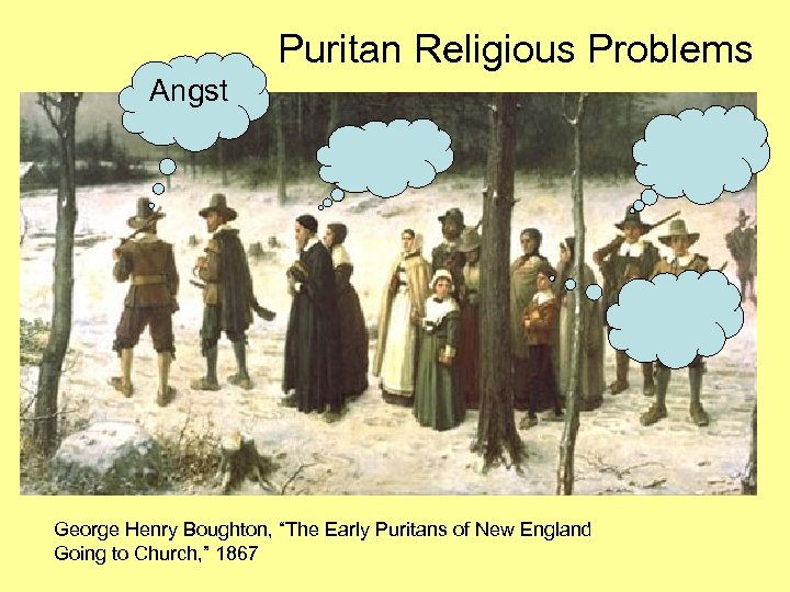 "Puritan Religious Problems Angst George Henry Boughton, ""The Early Puritans of New England Going"