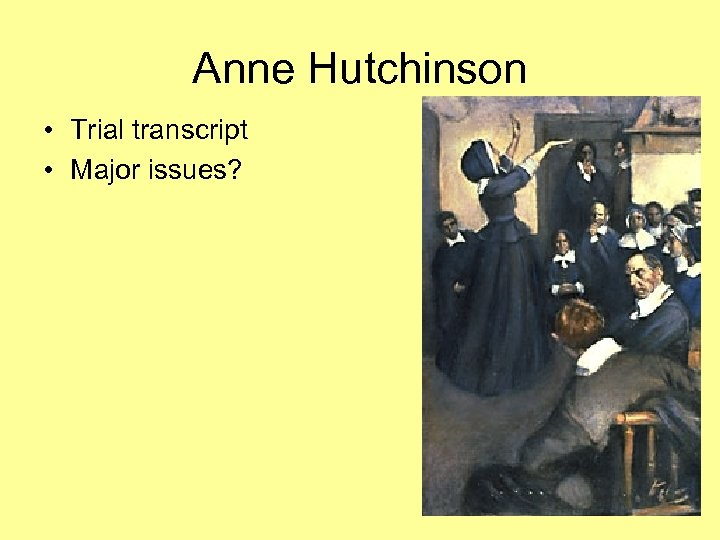 Anne Hutchinson • Trial transcript • Major issues?