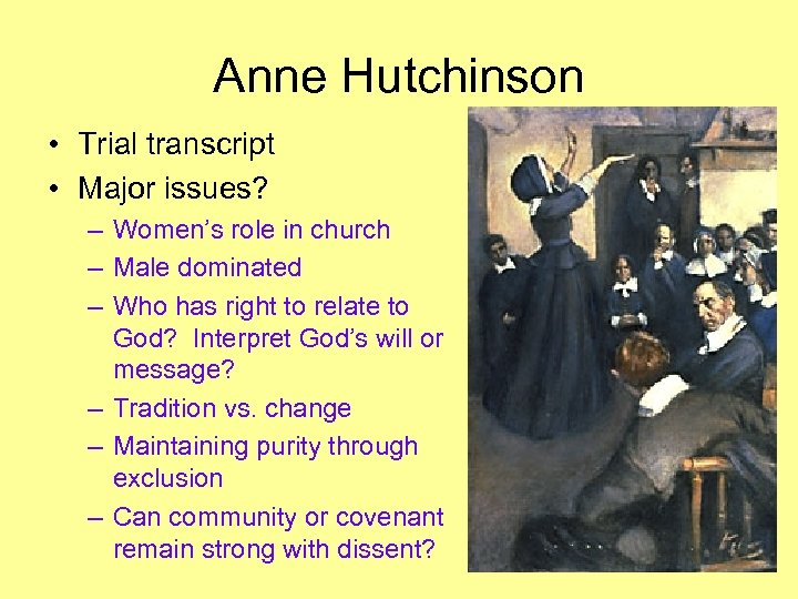 Anne Hutchinson • Trial transcript • Major issues? – Women's role in church –