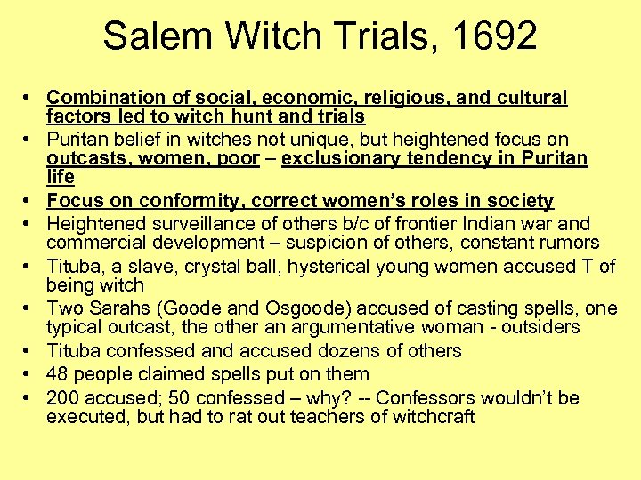 Salem Witch Trials, 1692 • Combination of social, economic, religious, and cultural factors led
