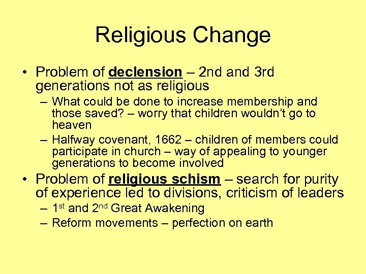 Religious Change • Problem of declension – 2 nd and 3 rd generations not