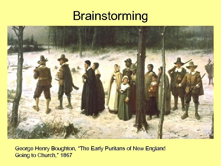 "Brainstorming George Henry Boughton, ""The Early Puritans of New England Going to Church, """