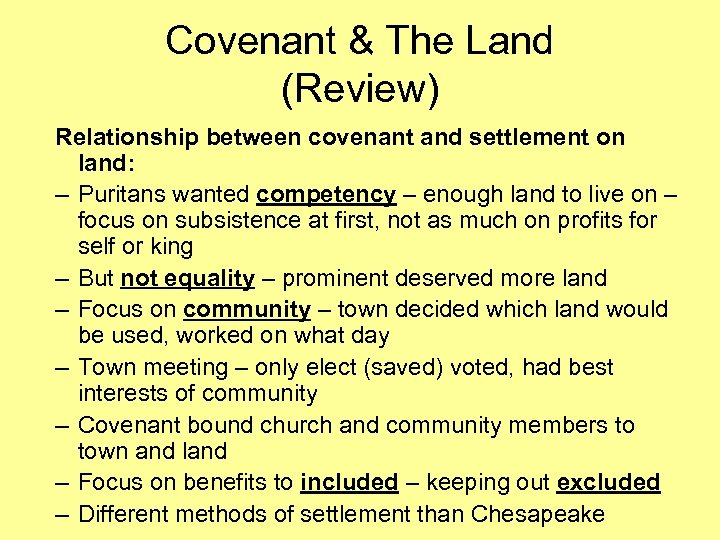 Covenant & The Land (Review) Relationship between covenant and settlement on land: – Puritans