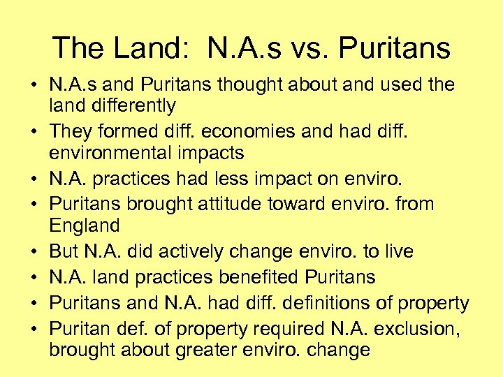 The Land: N. A. s vs. Puritans • N. A. s and Puritans thought
