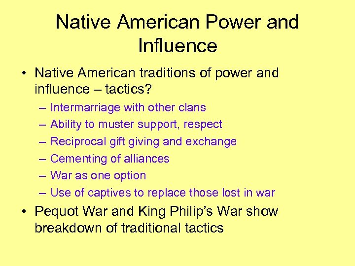 Native American Power and Influence • Native American traditions of power and influence –