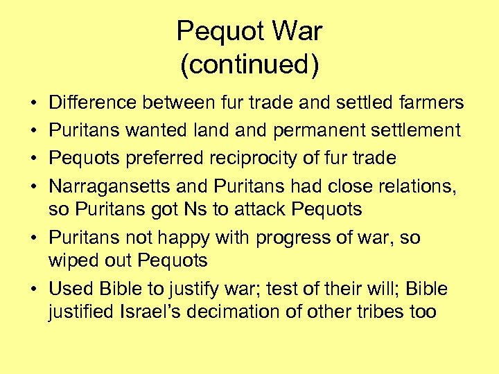 Pequot War (continued) • • Difference between fur trade and settled farmers Puritans wanted