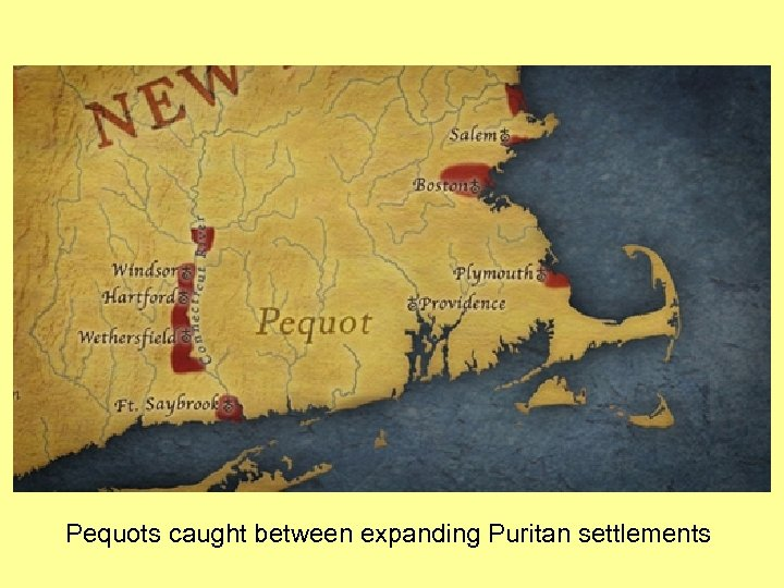 Pequots caught between expanding Puritan settlements
