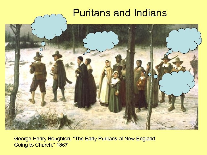 "Puritans and Indians George Henry Boughton, ""The Early Puritans of New England Going to"