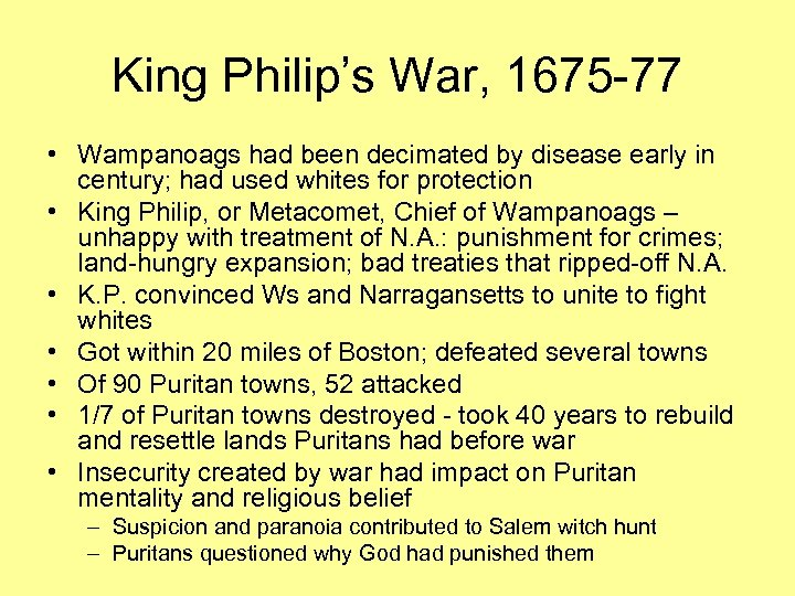 King Philip's War, 1675 -77 • Wampanoags had been decimated by disease early in