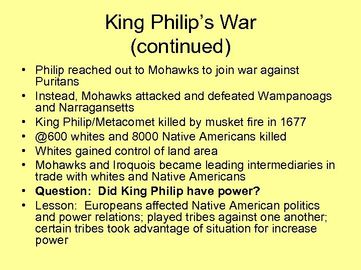King Philip's War (continued) • Philip reached out to Mohawks to join war against