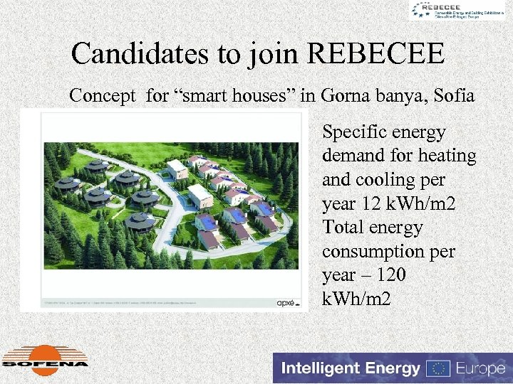"Candidates to join REBECEE Concept for ""smart houses"" in Gorna banya, Sofia Specific energy"