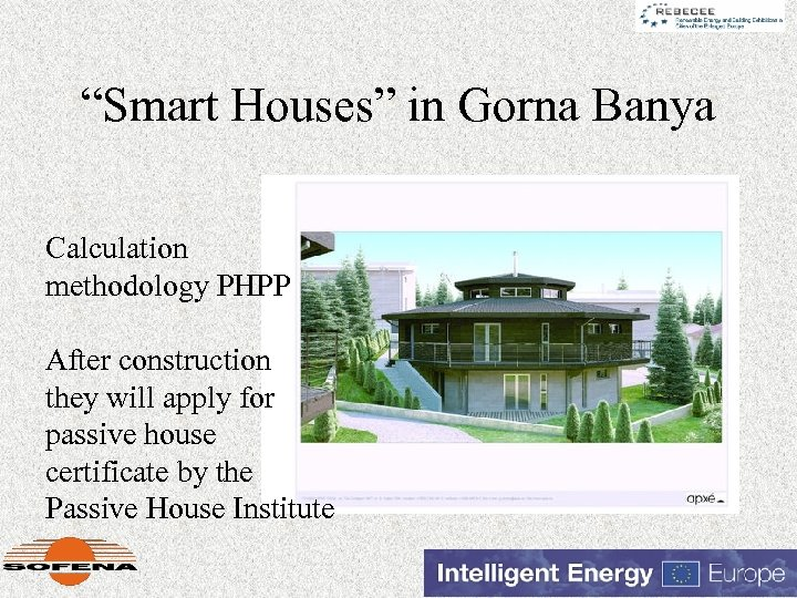 """Smart Houses"" in Gorna Banya Calculation methodology PHPP After construction they will apply for"