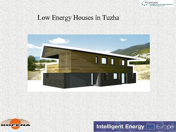 Low Energy Houses in Tuzha