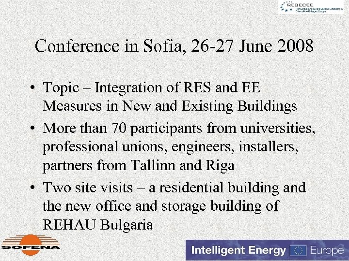 Conference in Sofia, 26 -27 June 2008 • Topic – Integration of RES and