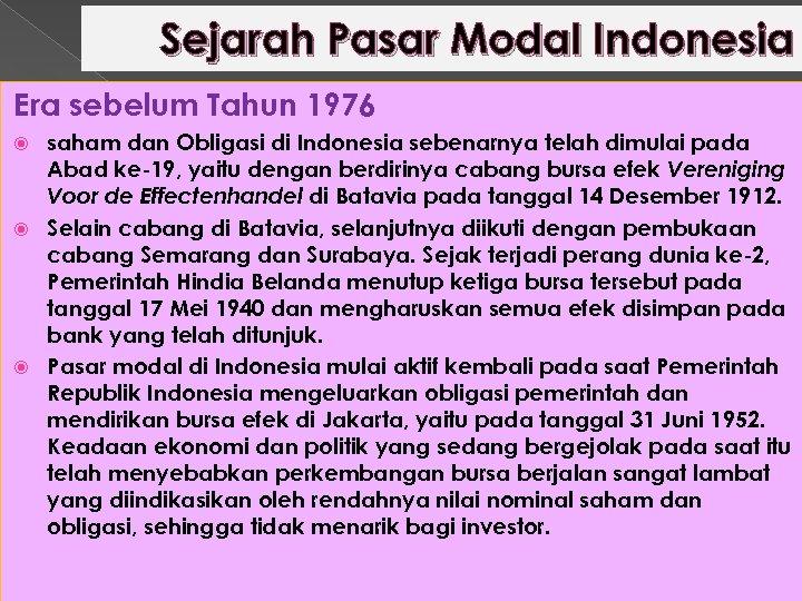 Sejarah Pasar Modal Indonesia Era sebelum Tahun 1976 saham dan Obligasi di Indonesia sebenarnya