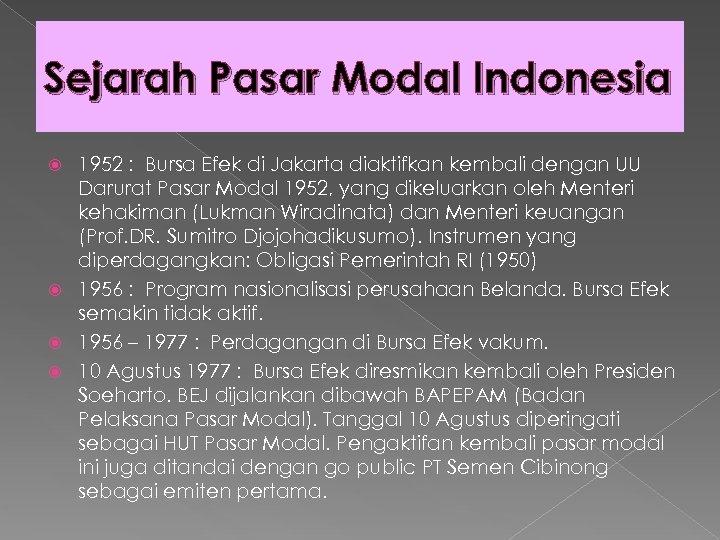 Sejarah Pasar Modal Indonesia 1952 : Bursa Efek di Jakarta diaktifkan kembali dengan UU