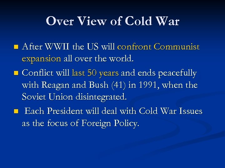 Over View of Cold War After WWII the US will confront Communist expansion all