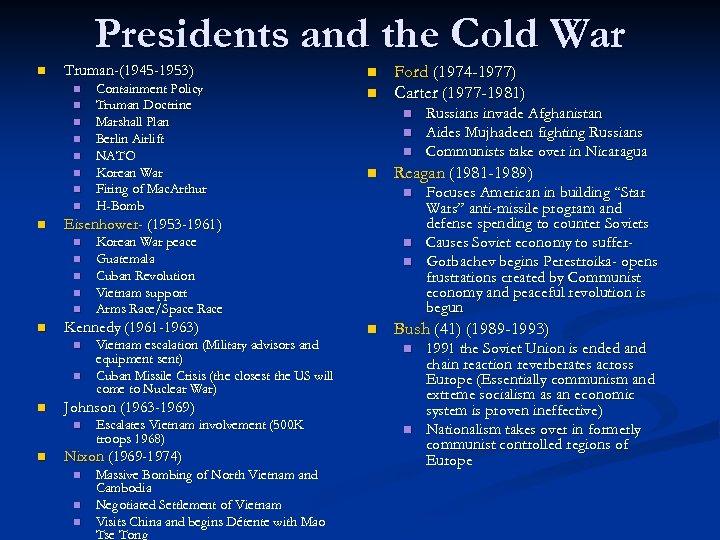 Presidents and the Cold War n Truman-(1945 -1953) n n n n n Vietnam