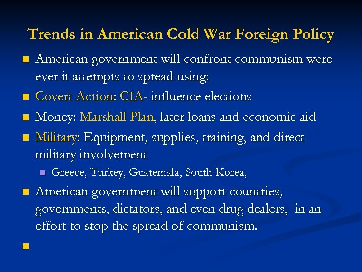 Trends in American Cold War Foreign Policy n n American government will confront communism