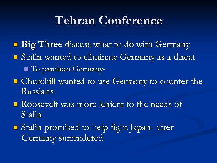 Tehran Conference Big Three discuss what to do with Germany n Stalin wanted to
