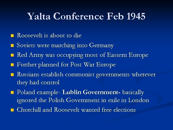 Yalta Conference Feb 1945 n n n n Roosevelt is about to die Soviets