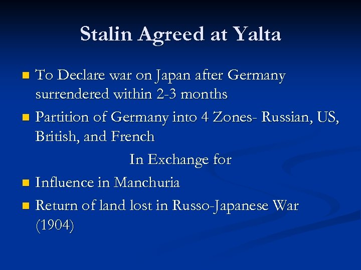 Stalin Agreed at Yalta To Declare war on Japan after Germany surrendered within 2