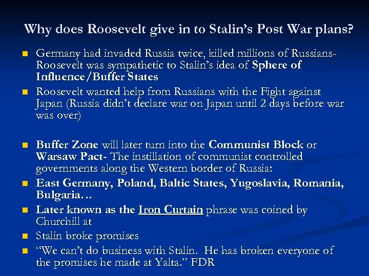 Why does Roosevelt give in to Stalin's Post War plans? n n n n