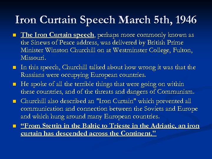 Iron Curtain Speech March 5 th, 1946 n n n The Iron Curtain speech,