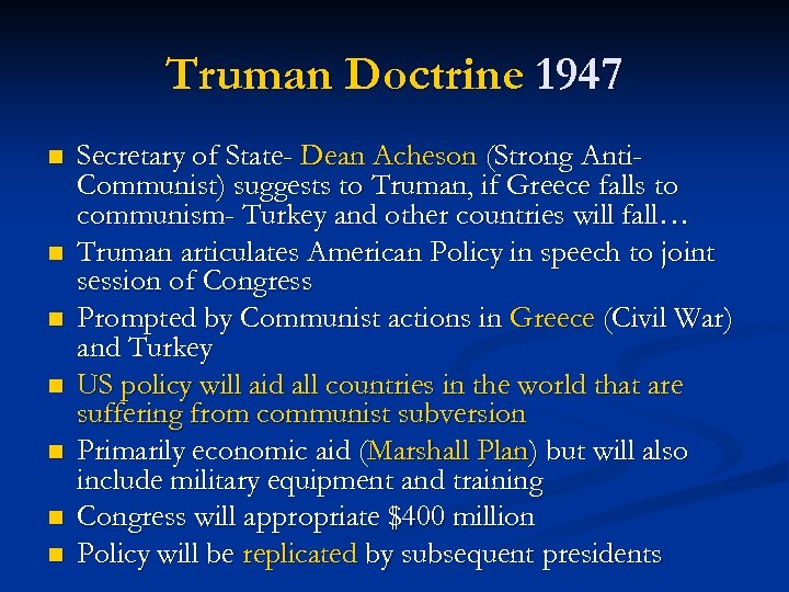 Truman Doctrine 1947 n n n n Secretary of State- Dean Acheson (Strong Anti.