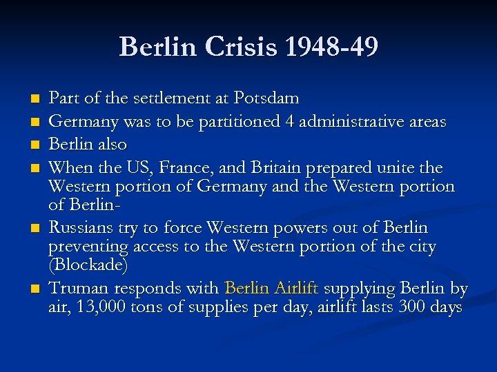Berlin Crisis 1948 -49 n n n Part of the settlement at Potsdam Germany