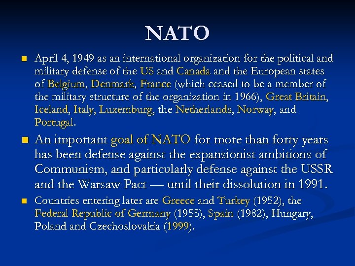 NATO n April 4, 1949 as an international organization for the political and military