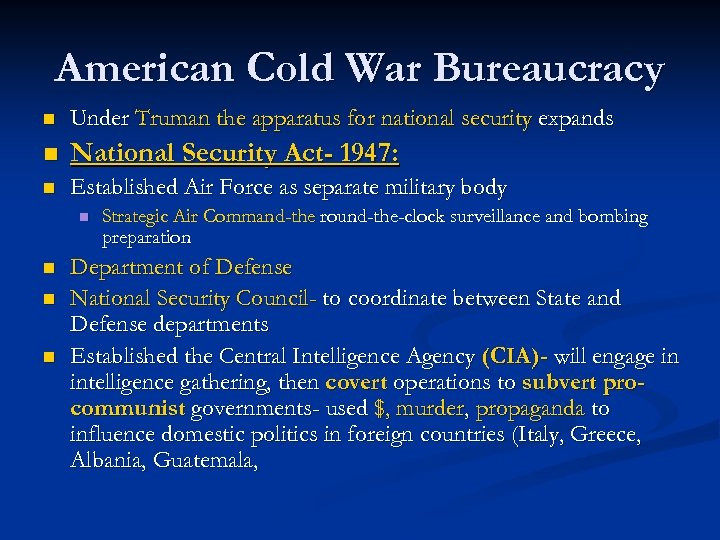 American Cold War Bureaucracy n Under Truman the apparatus for national security expands n