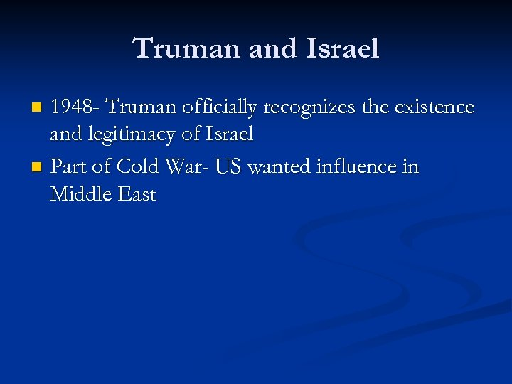 Truman and Israel 1948 - Truman officially recognizes the existence and legitimacy of Israel