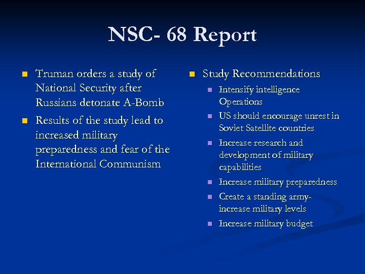 NSC- 68 Report n n Truman orders a study of National Security after Russians