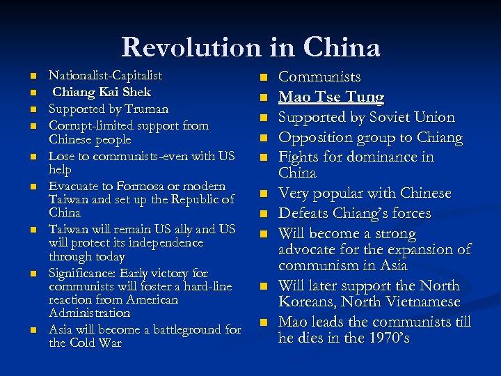 Revolution in China n n n n n Nationalist-Capitalist Chiang Kai Shek Supported by