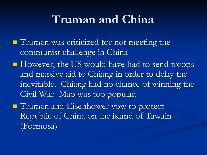 Truman and China Truman was criticized for not meeting the communist challenge in China