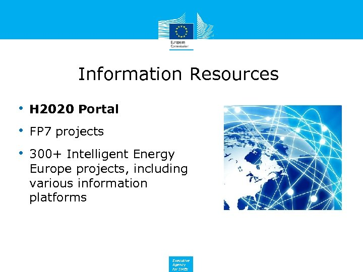 Information Resources • H 2020 Portal • FP 7 projects • 300+ Intelligent Energy