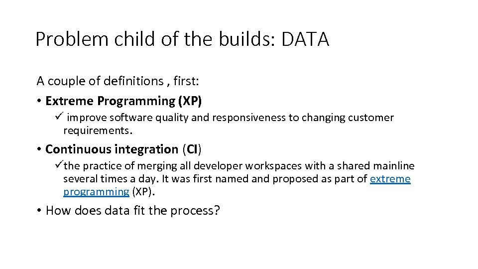 Problem child of the builds: DATA A couple of definitions , first: • Extreme
