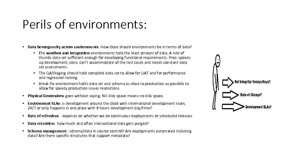 Perils of environments: • Data homogeneity across environments. How close should environments be in