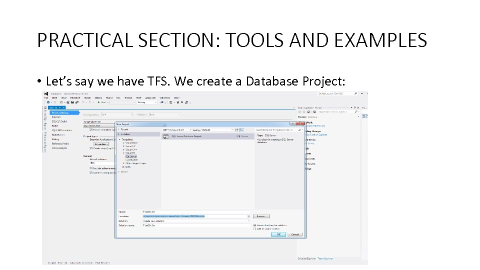 PRACTICAL SECTION: TOOLS AND EXAMPLES • Let's say we have TFS. We create a